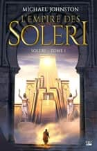 L'Empire des Soleri - Soleri, T1 ebook by Jean Claude Mallé, Michael Johnston