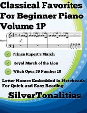Classical Favorites for Beginner Piano Volume 1 P ebook by Silver Tonalities