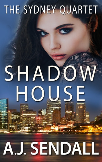 Shadow House ebook by A.J. Sendall