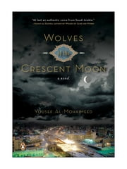 Wolves of the Crescent Moon ebook by Yousef Al-mohaimeed