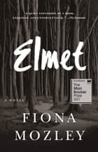 Elmet - A Novel ebook by Fiona Mozley