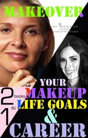 2 Books in 1: Makeover Your Makeup, Life Goals & Career ebook by Keli Lenfield,Nicole Russin-McFarland