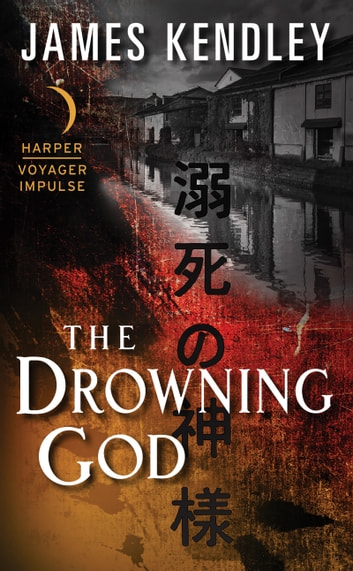 The Drowning God ebook by James Kendley