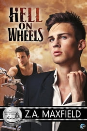 Hell on Wheels - A Bluewater Bay Novel ebook by Z.A. Maxfield
