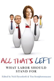All That's Left - What Labor Should Stand For ebook by Nick Dyrenfurth,Tim Soutphommasane