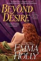 Beyond Desire ebook by Emma Holly