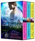 The MacKendimen Clan Trilogy - A Boxed Set ebook by Terri Brisbin