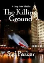 The Killing Ground ebook by Syd Parker