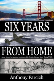 Six Years From Home ebook by Anthony Farcich