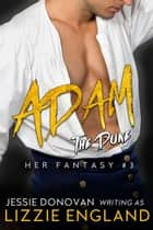 Adam: The Duke ebook by Lizzie England, Jessie Donovan