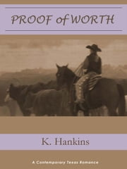 Proof of Worth ebook by K. Hankins