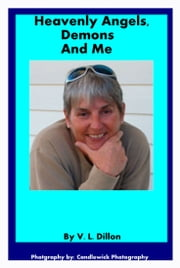 Heavenly Angels, Demons and Me ebook by V. L. Dillon