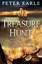 Treasure Hunt - Shipwreck, Diving, and the Quest for Treasure in an Age of Heroes ebook by Peter Earle