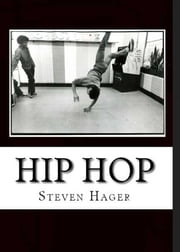 Hip Hop: The Complete Archives ebook by Steven Hager