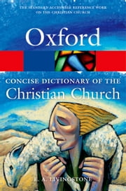 The Concise Oxford Dictionary of the Christian Church ebook by E. A. Livingstone,Mary Sparks