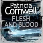 Flesh and Blood audiobook by Patricia Cornwell, Lorelei King