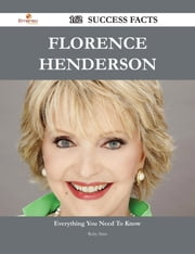 Florence Henderson 162 Success Facts - Everything you need to know about Florence Henderson ebook by Ruby Sims