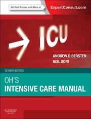 Oh's Intensive Care Manual - Expert Consult: Online ebook by Neil Soni,Andrew D Bersten