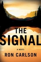 The Signal ebook by Ron Carlson