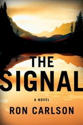 The Signal - A Novel ebook by Ron Carlson