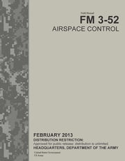 Field Manual FM 3-52 Airspace Control February 2013 ebook by United States Government  US Army