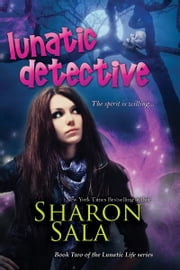 Lunatic Detective eBook by Sharon Sala