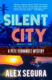 Silent City ebook by Alex Segura