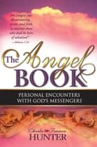 The Angel Book ebook by Charles and Frances Hunter