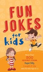 Fun Jokes for Kids ebook by Compiled by Barbour Staff