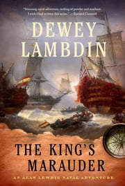 The King's Marauder - An Alan Lewrie Naval Adventure ebook by Dewey Lambdin