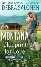 Montana Blueprint for Love ebook by Debra Salonen