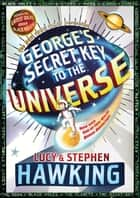George's Secret Key to the Universe ebook by Stephen Hawking,Lucy Hawking,Garry Parsons