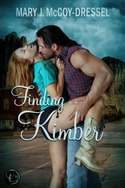 Finding Kimber - Canyon Junction: Hearts in Love Series, #2 ebook by Mary J. McCoy-Dressel