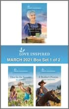 Harlequin Love Inspired March 2021 - Box Set 1 of 2 - An Anthology ebook by