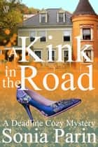 A Kink in the Road ebook by Sonia Parin