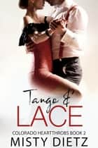Tango and Lace ebook by Misty Dietz