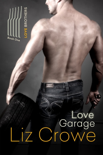 Love Garage ebook by Liz Crowe