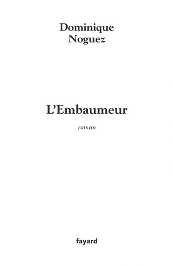 L'Embaumeur ebook by Dominique Noguez