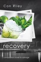 Recovery ebook by Con Riley