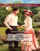 An Inconvenient Match (Mills & Boon Love Inspired Historical) ebook by Janet Dean