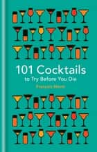 101 Cocktails to try before you die ebook by François Monti