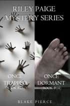Riley Paige Mystery Bundle: Once Trapped (#13) and Once Dormant (#14) ebook by Blake Pierce