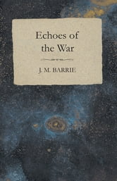 Echoes of the War ebook by J. M. Barrie