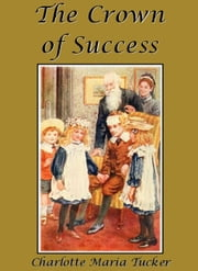 The Crown of Success ebook by A. L. O. E.,Charlotte Maria Tucker