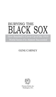 Burying the Black Sox ebook by Gene Carney