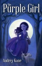The Purple Girl ebook by Audrey Kane