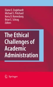 The Ethical Challenges of Academic Administration ebook by Elaine E. Englehardt,Michael S. Pritchard,Kerry D. Romesburg,Brian Schrag