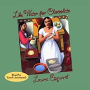 Like Water for Chocolate audiobook by Laura Esquivel