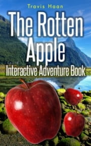 The Rotten Apple Interactive Adventure Book ebook by Travis Haan