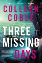 Three Missing Days ebook by Colleen Coble